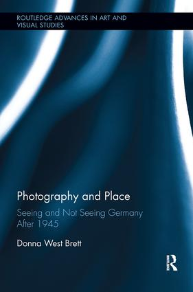 Photography and Place: Seeing and Not Seeing Germany After 1945 book cover