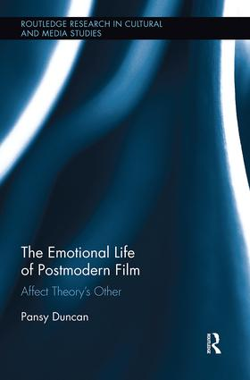 The Emotional Life of Postmodern Film: Affect Theory's Other book cover