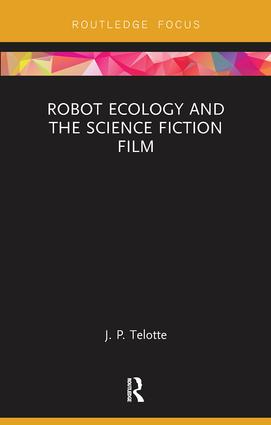 Robot Ecology and the Science Fiction Film: 1st Edition (Paperback) book cover