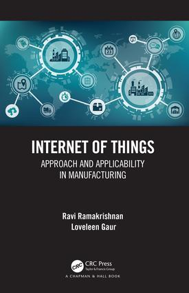 Internet of Things: Approach and Applicability in Manufacturing book cover