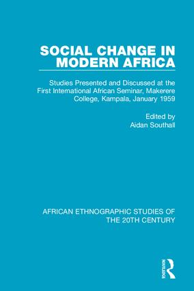 Social Change in Modern Africa: Studies Presented and Discussed at the First International African Seminar, Makerere College, Kampala, January 1959, 1st Edition (Hardback) book cover