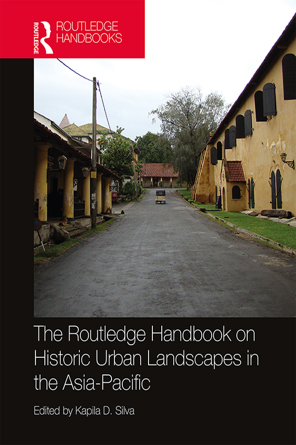 The Routledge Handbook on Historic Urban Landscapes in the Asia-Pacific book cover