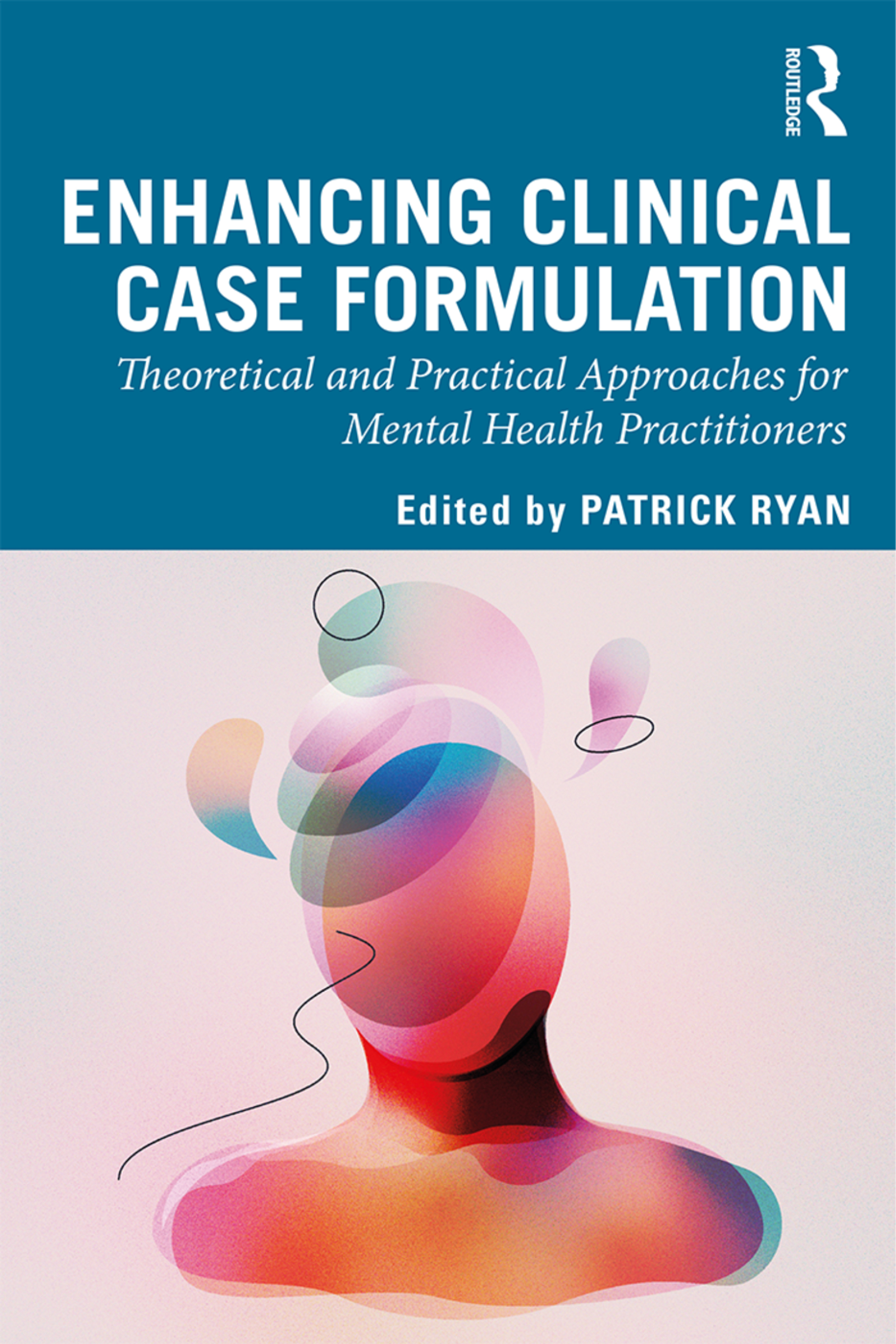 Enhancing Clinical Case Formulation: Theoretical and Practical Approaches for Mental Health Practitioners book cover