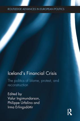 Iceland's Financial Crisis: The Politics of Blame, Protest, and Reconstruction, 1st Edition (Paperback) book cover