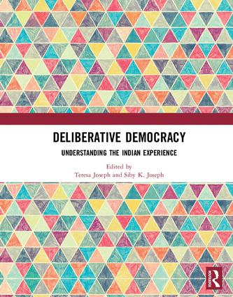 Deliberative Democracy: Understanding the Indian Experience, 1st Edition (Hardback) book cover