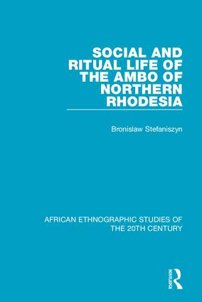 Social and Ritual Life of the Ambo of Northern Rhodesia