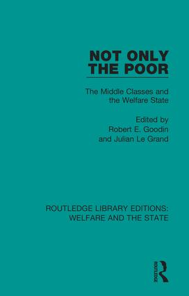 Not Only the Poor: The Middle Classes and the Welfare State, 1st Edition (Hardback) book cover