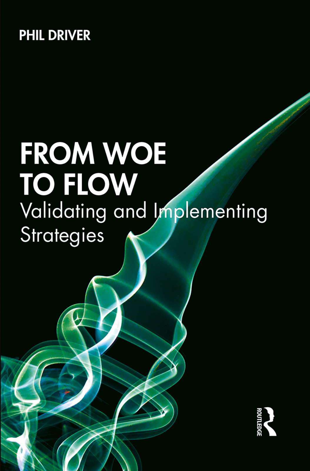 From Woe to Flow: Validating and Implementing Strategies book cover