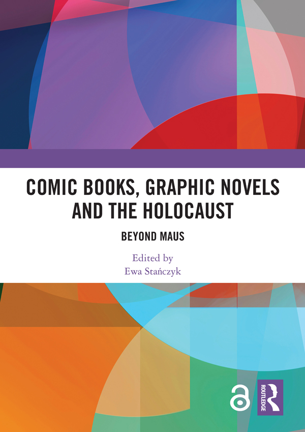 Comic Books, Graphic Novels and the Holocaust: Beyond Maus book cover