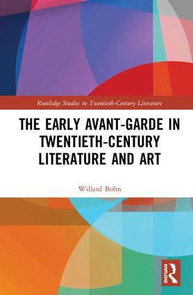 The Early Avant-Garde in Twentieth-Century Literature and Art: 1st Edition (Hardback) book cover