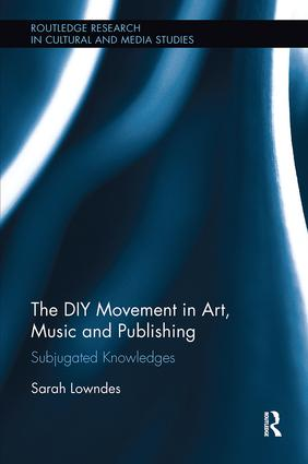 The DIY Movement in Art, Music and Publishing: Subjugated Knowledges book cover