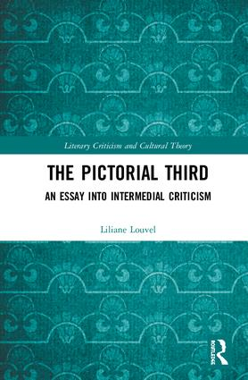 The Pictorial Third: An Essay Into Intermedial Criticism, 1st Edition (Hardback) book cover