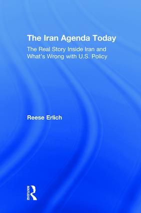 The Iran Agenda Today: The Real Story Inside Iran and What's Wrong with U.S. Policy book cover