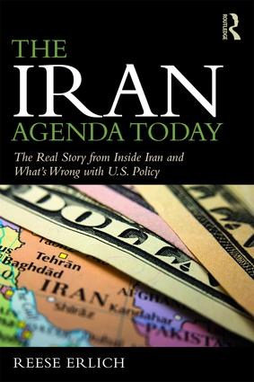 The Iran Agenda Today: The Real Story Inside Iran and What's Wrong with U.S. Policy, 1st Edition (Paperback) book cover