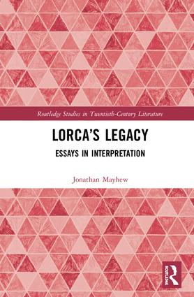 Lorca's Legacy: Essays in Interpretation, 1st Edition (Hardback) book cover