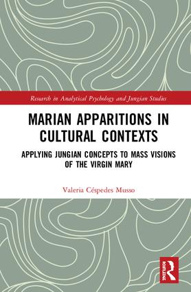 Marian Apparitions in Cultural Contexts: Applying Jungian Concepts to Mass Visions of the Virgin Mary book cover