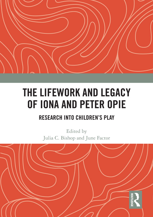 The Lifework and Legacy of Iona and Peter Opie: Research into Children's Play book cover