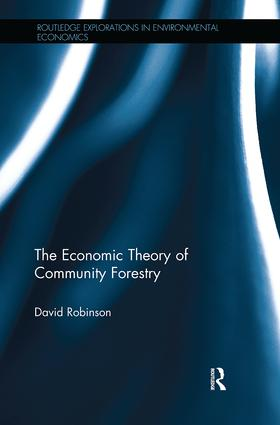 The Economic Theory of Community Forestry: 1st Edition (Paperback) book cover