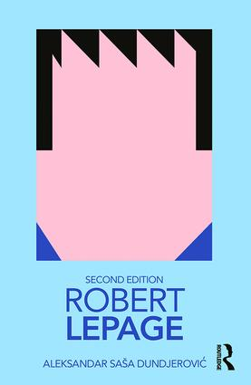 Robert Lepage: 2nd Edition (Paperback) book cover