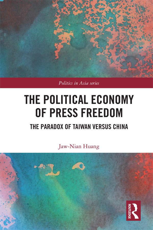 The Political Economy of Press Freedom: The Paradox of Taiwan versus China book cover