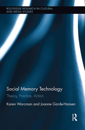 Social Memory Technology: Theory, Practice, Action, 1st Edition (Paperback) book cover