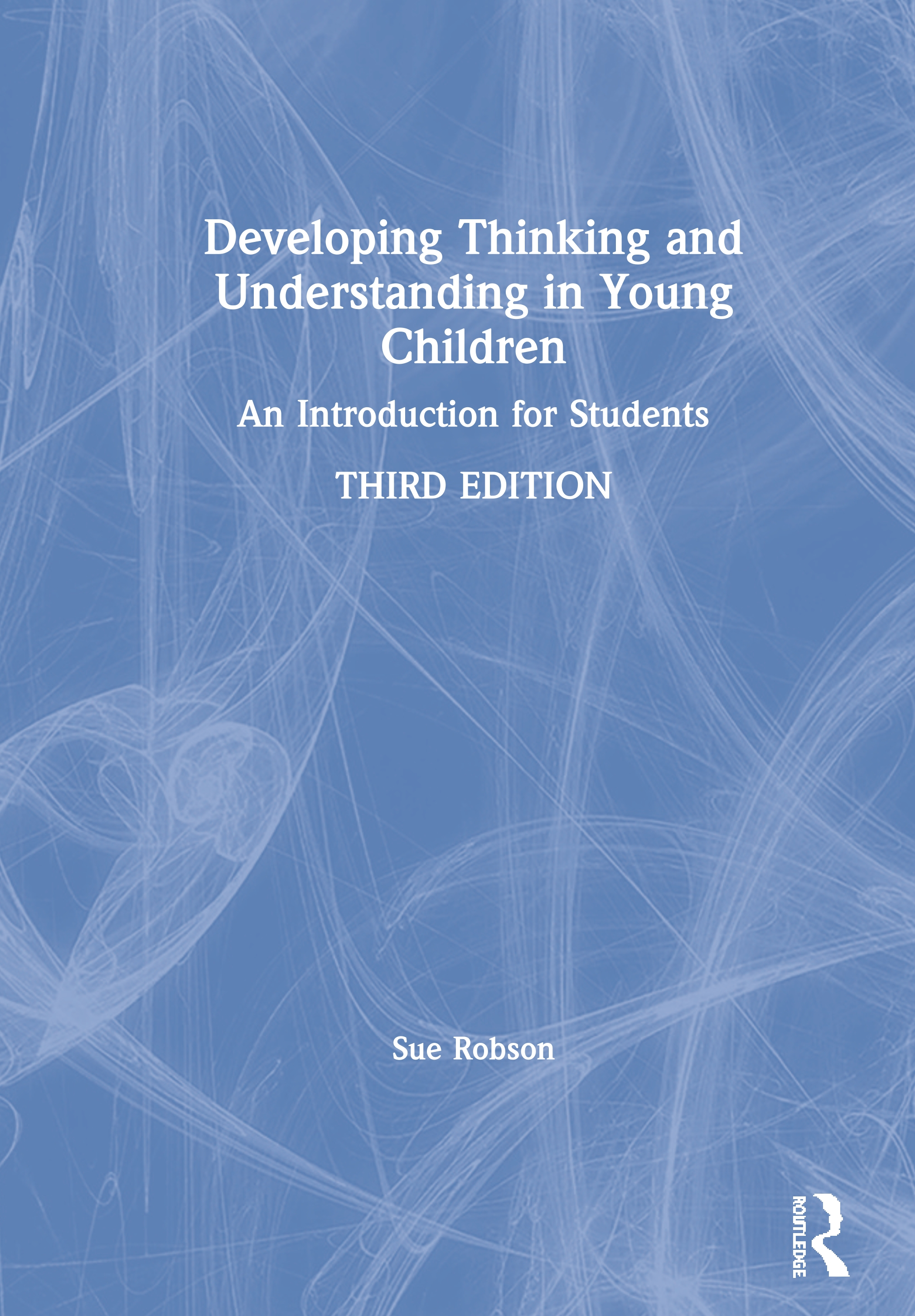Developing Thinking and Understanding in Young Children: An Introduction for Students book cover