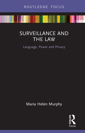 Surveillance and the Law: Language, Power and Privacy book cover