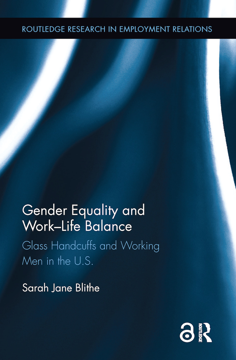 Gender Equality and Work-Life Balance: Glass Handcuffs and Working Men in the U.S. book cover