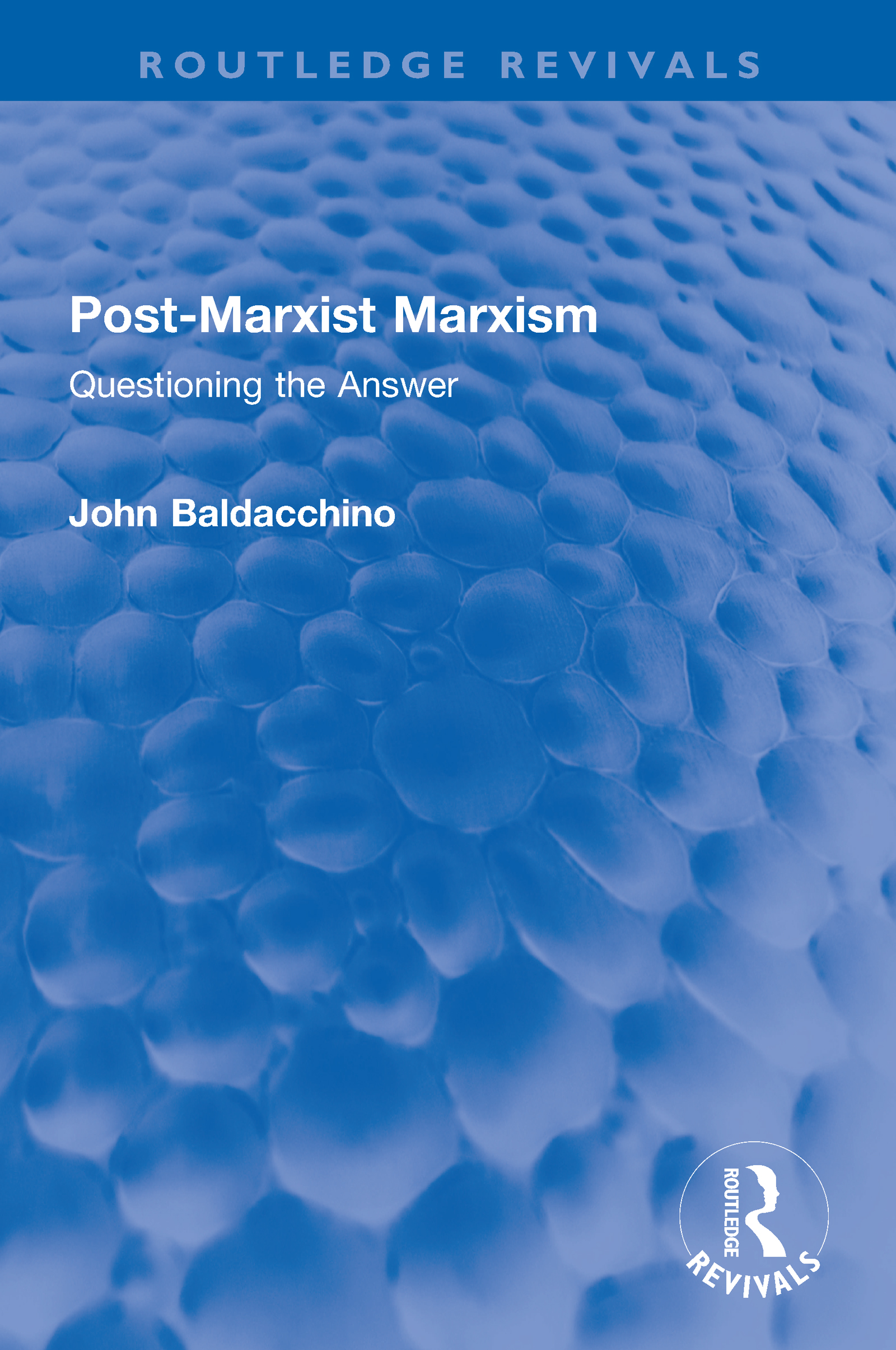 Post-Marxist Marxism: Questioning the Answer book cover