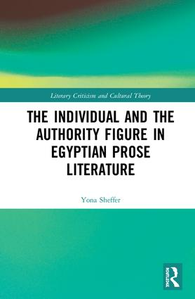 The Individual and the Authority Figure in Egyptian Prose Literature: 1st Edition (Hardback) book cover