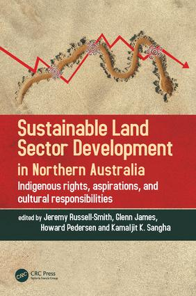 Sustainable Land Sector Development in Northern Australia: Indigenous rights, aspirations, and cultural responsibilities book cover