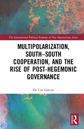 Multipolarization, South-South Cooperation and the Rise of Post-Hegemonic Governance book cover