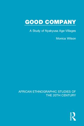 Good Company: A Study of Nyakyusa Age-Villages, 1st Edition (Hardback) book cover