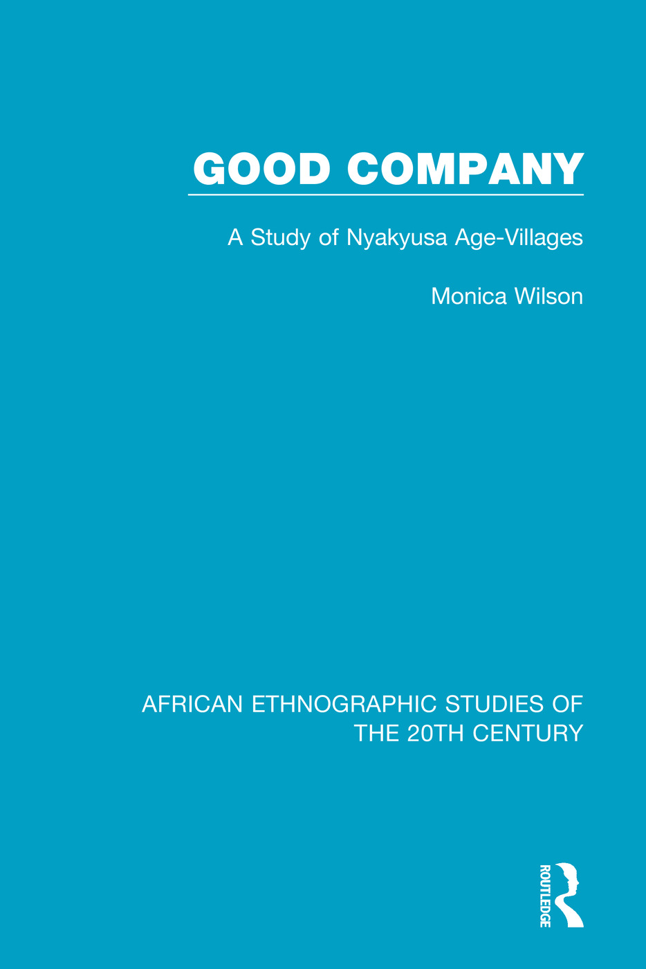 Good Company: A Study of Nyakyusa Age-Villages book cover