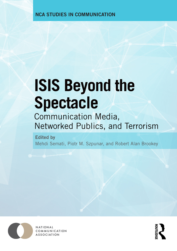 ISIS Beyond the Spectacle: Communication Media, Networked Publics, and Terrorism, 1st Edition (Hardback) book cover