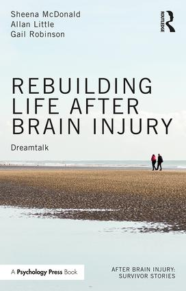 Rebuilding Life after Brain Injury: Dreamtalk book cover