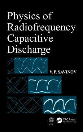 Physics of Radiofrequency Capacitive Discharge: 1st Edition (Hardback) book cover