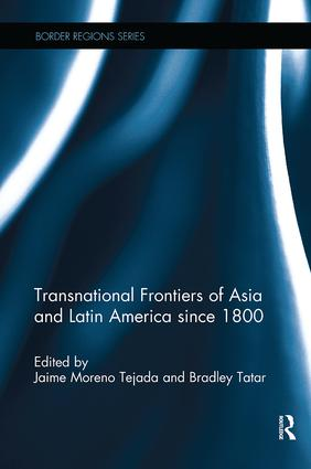 Transnational Frontiers of Asia and Latin America since 1800: 1st Edition (Paperback) book cover