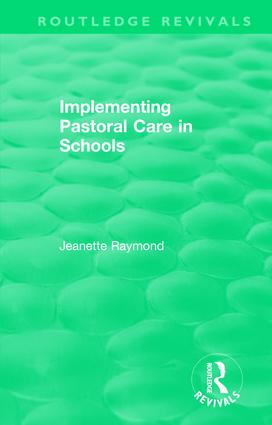 Implementing Pastoral Care in Schools: 1st Edition (Hardback) book cover