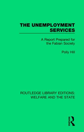 The Unemployment Services: A Report Prepared for the Fabian Society, 1st Edition (Hardback) book cover