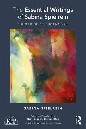 The Essential Writings of Sabina Spielrein: Pioneer of Psychoanalysis, 1st Edition (Paperback) book cover