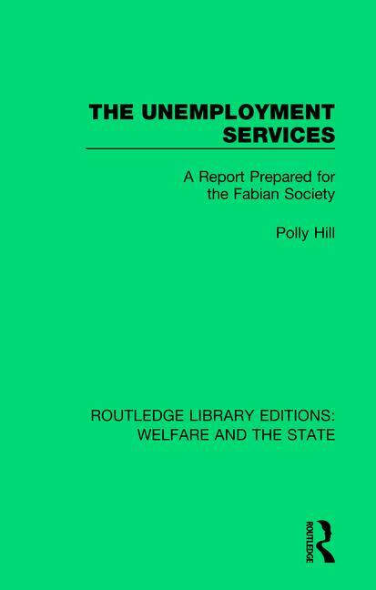 The Unemployment Services: A Report Prepared for the Fabian Society book cover