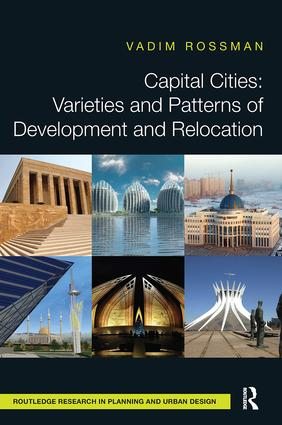 Capital Cities: Varieties and Patterns of Development and Relocation: 1st Edition (Hardback) book cover