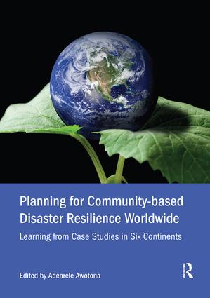 Planning for Community-based Disaster Resilience Worldwide: Learning from Case Studies in Six Continents, 1st Edition (e-Book) book cover