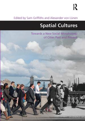 Spatial Cultures: Towards a New Social Morphology of Cities Past and Present, 1st Edition (Paperback) book cover