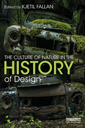 The Culture of Nature in the History of Design: 1st Edition (Paperback) book cover