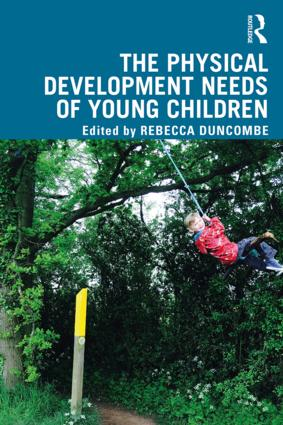 The Physical Development Needs of Young Children book cover