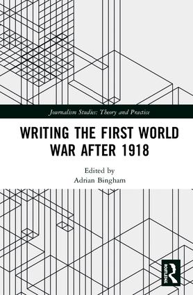Writing the First World War after 1918: 1st Edition (Hardback) book cover
