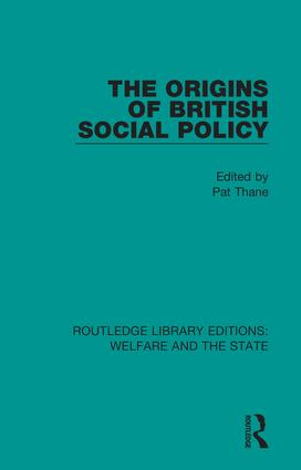 The Origins of British Social Policy: 1st Edition (Hardback) book cover