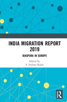 India Migration Report 2019: Diaspora in Europe, 1st Edition (Hardback) book cover